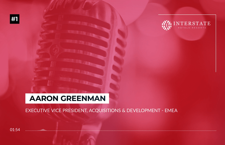 "[Podcast] ""This won't really change the way we work"" Aaron Greenman - Interstate Hotels & Resorts"